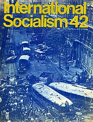[ International Socialism (1st series) nr. 42 ]